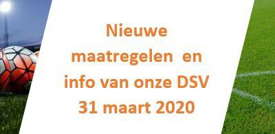 Nieuwe maatregelen en info van onze DSV 31 maart 2020